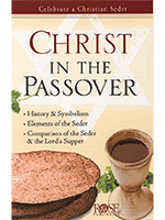 Christ in the Passover:Celebrate a Christian Seder